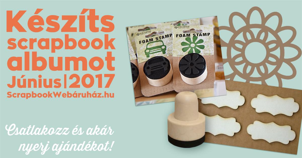 Készíts scrapbook albumot | Kihívás 2017 június